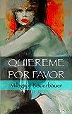 Image de Quiéreme, por favor: Autobiografía - Drama - Caso de la vida real (Spanish Edi