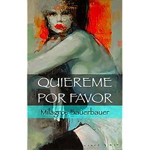 Quiéreme, por favor: Autobiografía - Drama - Caso de la vida real (Spanish Edi