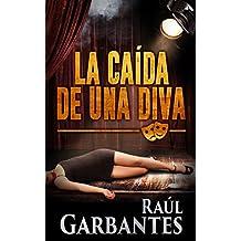La Caída de una Diva (Serie policíaca de los detectives Goya y Castillo nº 1) (Spanish Edition)