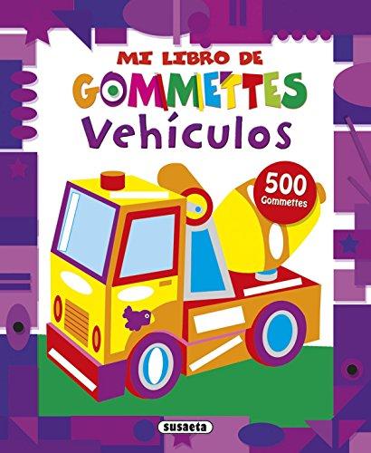Vehículos (Mi libro de gommettes) por Susaeta Ediciones S A