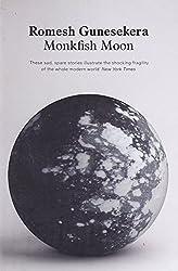 Monkfish Moon by Romesh Gunesekera (2011-09-01)