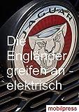 Die Engländer greifen an – elektrisch: Jaguar I-PACE (Automodelle) (German Edition)