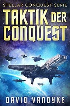Taktik der Conquest (Stellar-Conquest-Serie 3) von [VanDyke, David]
