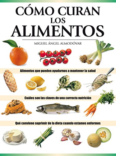 Cómo curan los alimentos (ALIMENTACION nº 202) por Miguel Ángel Almodóvar