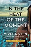 In the Heat of the Moment (Sandhamn Murders Book 5) by Viveca Sten