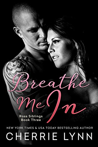 Breathe Me In (Ross Siblings Book 3) (English Edition)