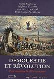 Démocratie et Révolution - Cent manifestes de 1789 à nos jours