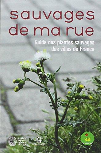 Sauvages de ma rue. Guide des plantes sauvages des villes de France par Collectif