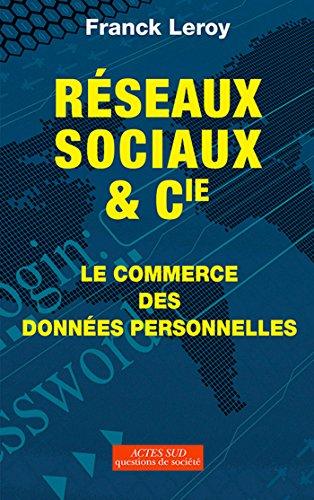 Réseaux sociaux et Cie: Le commerce des données personnelles