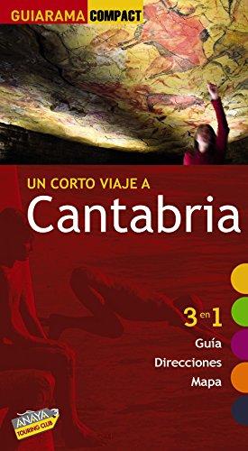 Un Corto Viaje A Cantabria 2010: 3 En 1 Guía, Direcciones, Mapa