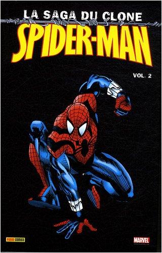 Spider-Man - La saga du clone, Tome 2 : par Dan Jurgens, Howard Mackie, Mark Bagley, John JR Romita, Collectif