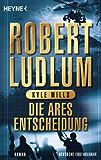 Die Ares-Entscheidung: Roman (COVERT ONE 8)