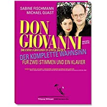 Don Giovanni: Der komplette Wahnsinn für zwei Stimmen und ein Klavier