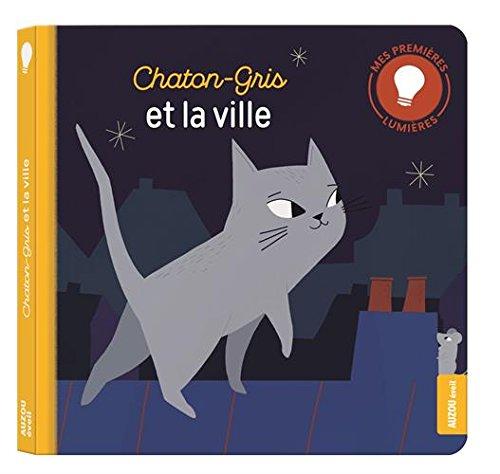 Mes premiers livres lumière - Chaton-gris dans la ville par Christelle Chatel
