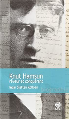Knut Hamsun rêveur et conquérant