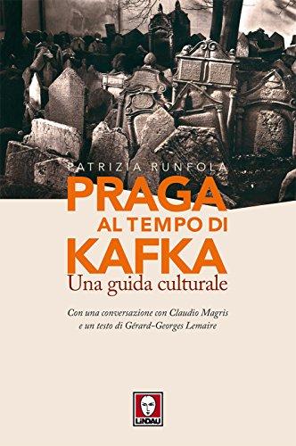 Praga al tempo di Kafka: Una guida culturale (Italian Edition)