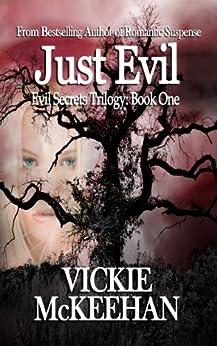 Just Evil (The Evil Secrets Trilogy Book 1) by [McKeehan, Vickie]