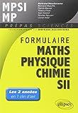Formulaire MPSI-MP mathématiques, physique-chimie, SII