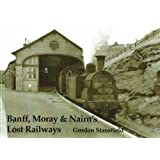 Banff, Moray and Nairn's Lost Railways