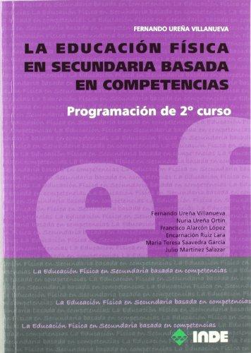 La Educación Física en Secundaria basada en competencias: Programación de 2º curso (Educación Física. Programación y diseño curricular en Secundaria y Bachillerato) - 9788497292597