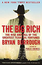 The Big Rich: The Rise and Fall of the Greatest Texas Oil Fortunes by Bryan Burrough (2010-03-30)