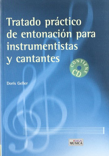 Tratado practico de entonacion para instrumentistas y cantantes + CD (Musica (idea)) por Doris Geller