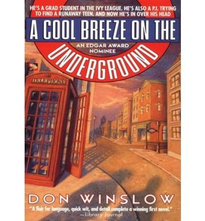 [(A Cool Breeze on the Underground)] [Author: Don Winslow] published on (November, 2008)