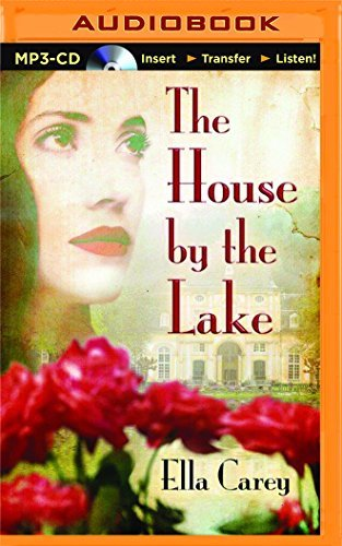 The House by the Lake by Ella Carey (2016-03-29)