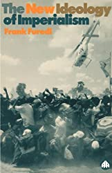 NEW IDEOLOGY OF IMPERIALISM: Renewing the Moral Imperative (Pluto Series in Racism & Imperialism)