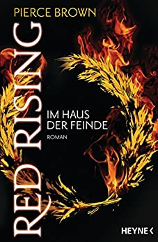 Red Rising - Im Haus der Feinde: Roman (Red-Rising-Trilogie 2) von [Brown, Pierce]