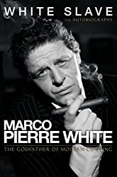 White Slave: The Autobiography by Marco Pierre White (2006-08-01)