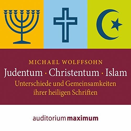 Judentum, Christentum, Islam: Unterschiede und Gemeinsamkeiten ihrer heiligen Schrift