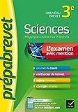 Sciences 3e (Physique-chimie, SVT, Techno) - Prépabrevet L'examen avec mention : fiches, méthodes et sujets de brevet