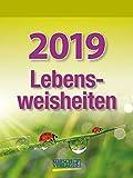 Lebensweisheiten  2019: Tages-Abreisskalender mit einem neuen Spruch für jeden Tag. I Aufstellbar I 12 x 16 cm