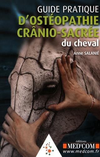 Guide pratique d'ostopathie crnio-sacre du cheval