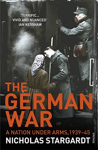 The German War: A Nation Under Arms, 1939–45