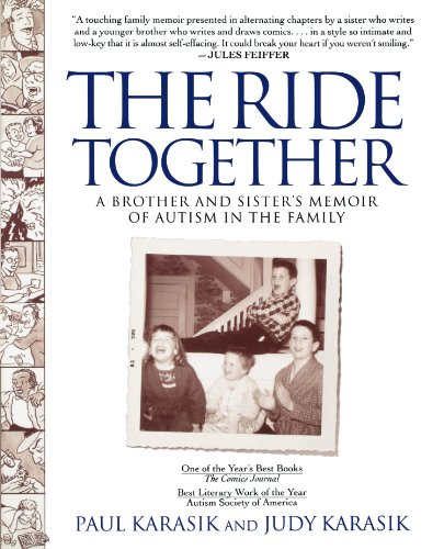 The Ride Together: A Brother and Sister's Memoir of Autism in the Family por Paul Karasik