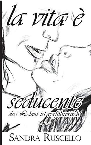 La vita e seducente - Das Leben ist verführerisch