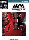 Blues Cruise: 10 Original Songs with Bluesy Chords, Rhythms, and Riffs: Mid Intermediate