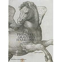 Les premières gravures italiennes: Quattrocento-début du cinquecento. Inventaire de la collection du département des Estampes et de la Photographie