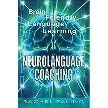 Neurolanguage Coaching: Brain friendly language learning (English Edition)