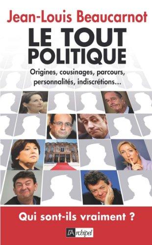 Le tout politique (Politique, idée, société) par Jean-Louis Beaucarnot