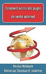 Comment écrire des pages de vente internet: Appliquer le copywriting au web pour vendre plus
