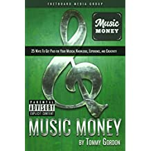 MUSIC MONEY: 25 Ways to Get Paid for Your Musical Knowledge, Experience, and Creativity (English Edition)