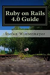 Ruby on Rails 4.0 Guide: A step by step guide to learn Ruby on Rails 4.0 and Ruby 2.0. by Stefan Wintermeyer (2013-07-20)