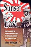 Sunset in the East: Fighting Against the Japanese Through the Seige of Imphal - Best Reviews Guide