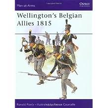 Wellington's Belgian Allies 1815 (Men-at-Arms, Band 355)