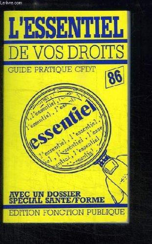 L'Essentiel de vos Droits. Guide pratique CDFT 1986. Edition Fonction Publique.