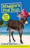 Maggie's Feg Run (Maggie Muff Trilogy, Book 3) by Leesa Harker