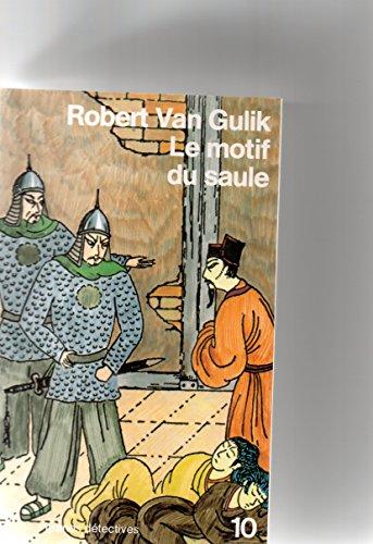 Le motif du saule Les dernieres enquetes du Juge Ti par Van Gulik Robert